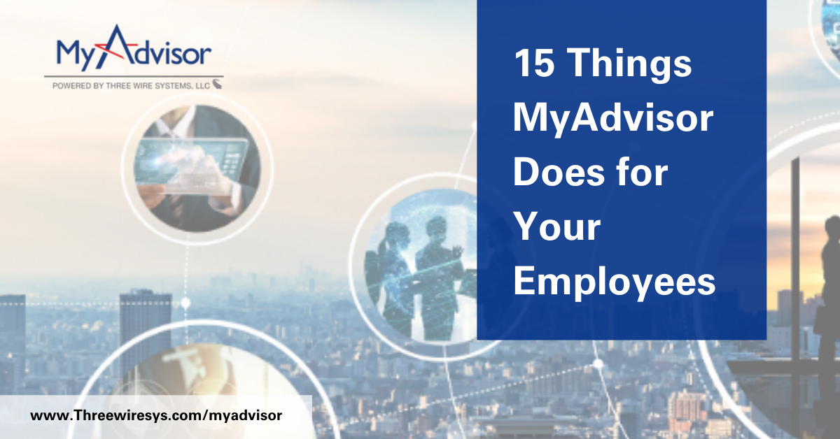15 Things MyAdvisor Does for Your Employees