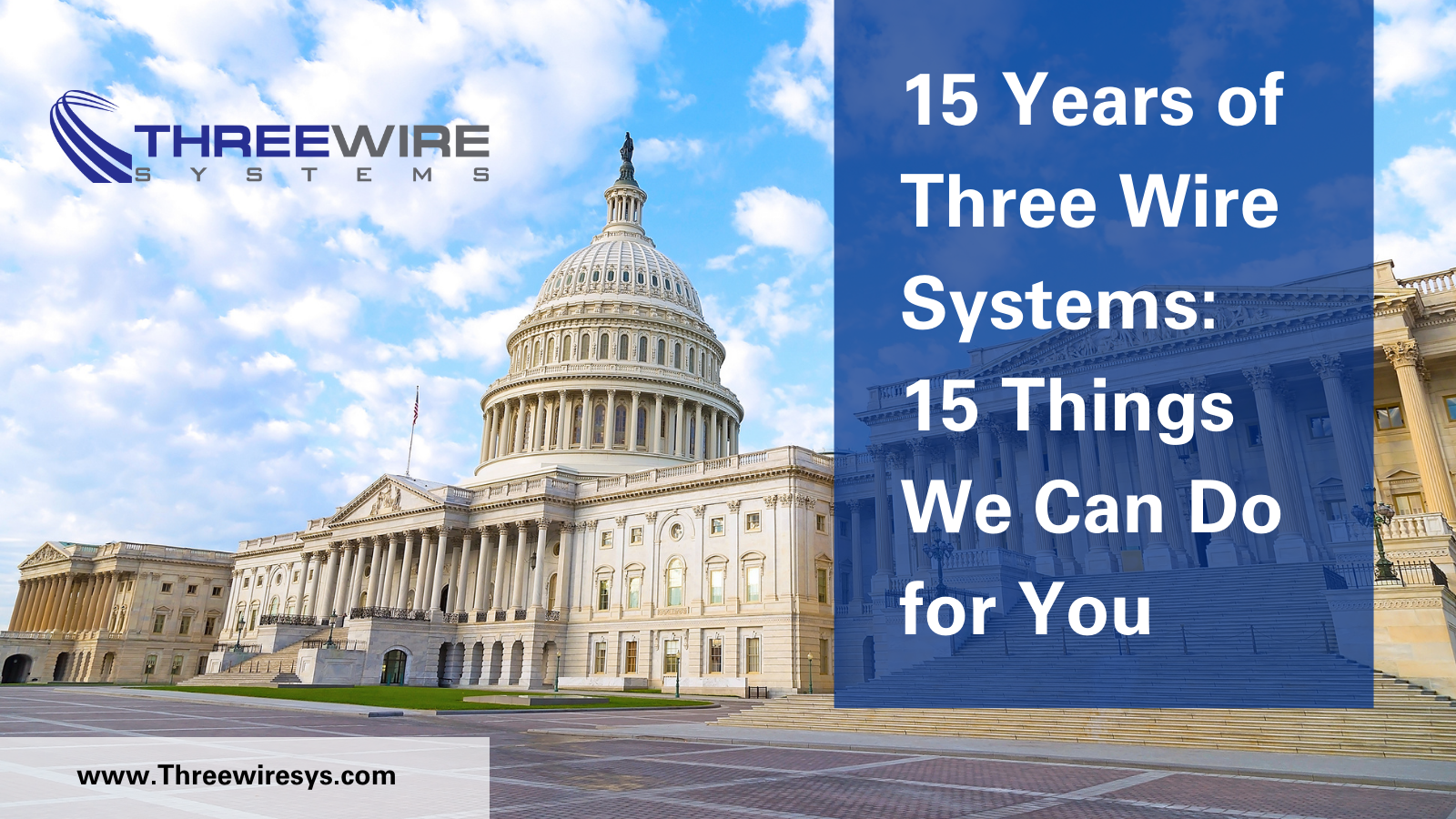 15 Years of Three Wire Systems: 15 Things We Can Do for You